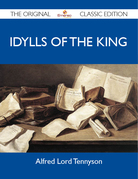 Idylls of the King - The Original Classic Edition