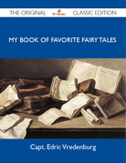 My Book of Favorite Fairy Tales - The Original Classic Edition