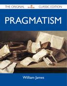 Pragmatism - The Original Classic Edition