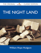 The Night Land - The Original Classic Edition