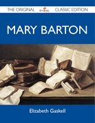 Mary Barton - The Original Classic Edition