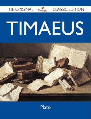 Timaeus - The Original Classic Edition