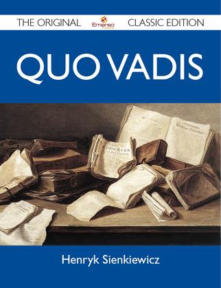 Quo Vadis - The Original Classic Edition