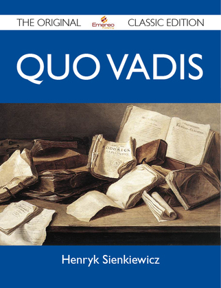 Quo Vadis - The Original Classic Edition