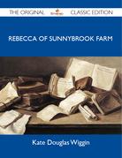 Rebecca of Sunnybrook Farm - The Original Classic Edition