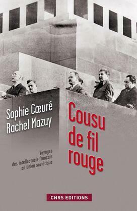 Cousu de fil rouge. voyage des intellectuels français en union soviétique