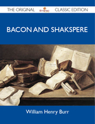 Bacon And Shakspere - The Original Classic Edition