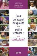 Pour un accueil de qualité de la petite enfance : quel curriculum ?