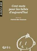 Cent mots pour les bébés d'aujourd'hui - 1001 bb n°100