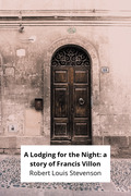 A Lodging for the Night: a story of Francis Villon
