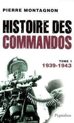 Histoire des commandos (Tome 1) - 1939-1943