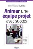 Animer une équipe projet avec succès