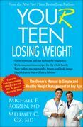 YOU(r) Teen: Losing Weight: The Owner's Manual to Simple and Healthy Weight Management at Any Age