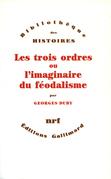 Les Trois ordres ou l'imaginaire du féodalisme