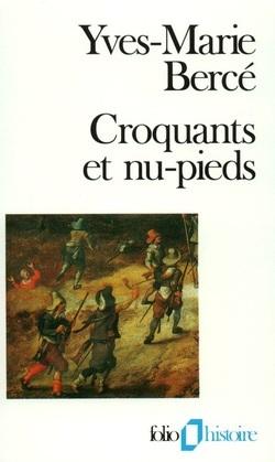 Croquants et nu-pieds. Les soulèvements paysans en France du XVIe au XIXe siècle