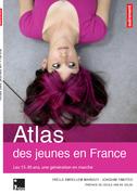 Atlas des jeunes en France. Les 15-30 ans, une génération en marche