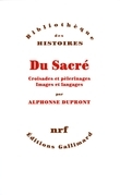 Du Sacré - Croisades et pèlerinages, Images et langages