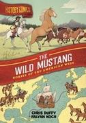 History Comics: The Wild Mustang