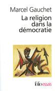 La Religion dans la démocratie. Parcours de la laïcité