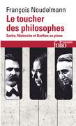 Le toucher des philosophes. Sartre, Nietzsche et Barthes au piano