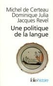 Une politique de la langue. La Révolution française et les patois : l'enquête de Grégoire