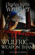 Wulfric the Weapon Thane (Annotated)