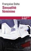 Sexualité féminine. La libido génitale et son destin féminin
