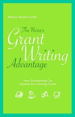 The Nurse's Grantwriting Advantage: How Grantwriting Can Advance Your Nursing Career