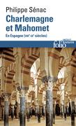 Charlemagne et Mahomet. En Espagne (VIIIe-IXe siècles)