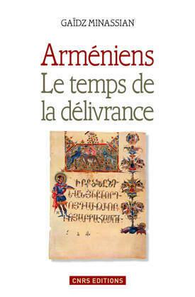 Arméniens. Le temps de la délivance