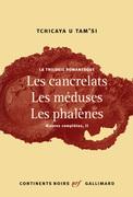 La trilogie romanesque. Les cancrelats, Les méduses, Les phalènes