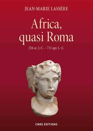 Africa, quasi Roma (256 av. J.-C. - 711 apr. J. C.)