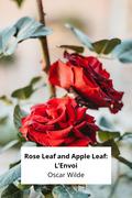 Rose Leaf and Apple Leaf: L'Envoi