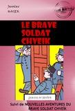 Le brave soldat Chveïk (suivi de Nouvelles aventures du brave soldat Chveïk)