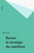 Racine : la stratégie du caméléon