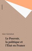 Le Pouvoir, la politique et l'État en France