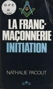 La Franc-maçonnerie : initiation