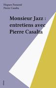 Monsieur Jazz : entretiens avec Pierre Casalta