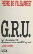 G.R.U. : le plus secret des services soviétiques (1918-1988)