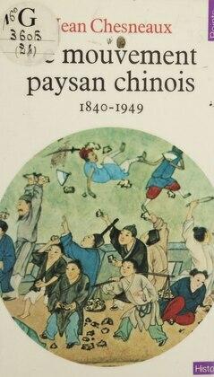 Le Mouvement paysan chinois (1840-1949)