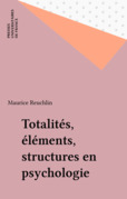 Totalités, éléments, structures en psychologie