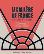 Le Collège de France. Five centuries of research (English Edition)