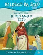 Il mio amico Gesù (Io leggo da solo)