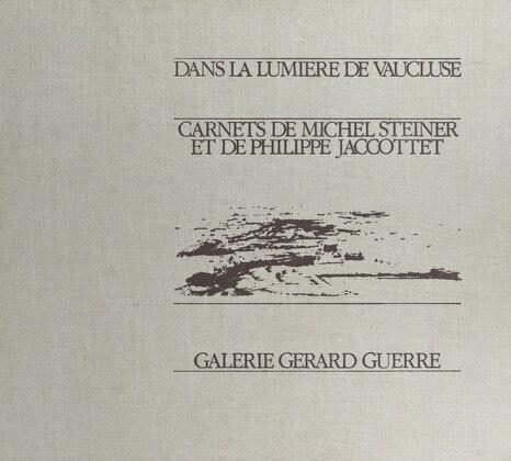 Dans la lumière de Vaucluse : carnets de Michel Steiner et de Philippe Jaccottet