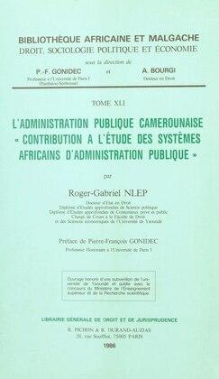 L'Administration publique camerounaise : contribution à l'étude des systèmes africains d'administration publique