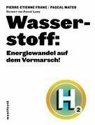 Wasserstoff: Energiewandel auf dem Vormarsch!