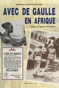Album de mes photographies avec de Gaulle en Afrique : «L'arme à la bretelle, mais l'appareil photo chargé et armé»