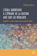 L'école québécoise à l'épreuve de la gestion axée sur les résultats. Sociologie de la mise en œuvre d'une politique néo-libérale