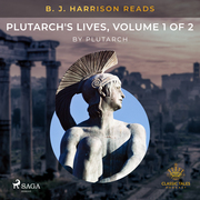 B. J. Harrison Reads Plutarch's Lives, Volume 1 of 2