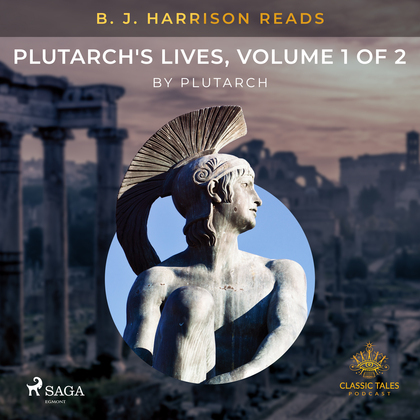 B. J. Harrison Reads Plutarch's Lives, Volume 1 of 2